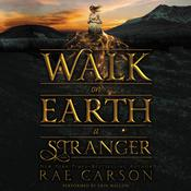 Walk on Earth a Stranger by  Rae Carson audiobook