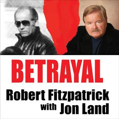Betrayal by Robert Fitzpatrick audiobook
