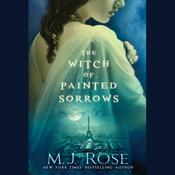The Witch of Painted Sorrows by  M. J. Rose audiobook