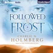Followed by Frost by  Charlie N. Holmberg audiobook