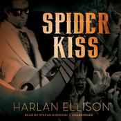 Spider Kiss by  Harlan Ellison audiobook