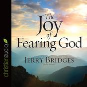 The Joy of Fearing God by  Jerry Bridges audiobook