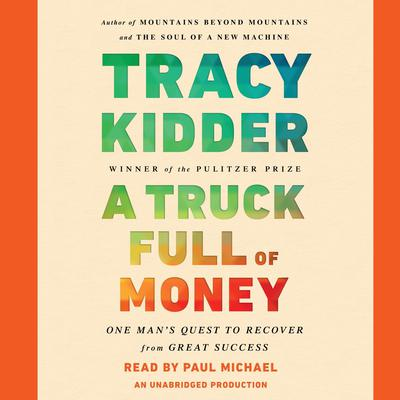 A Truck Full of Money by Tracy Kidder audiobook