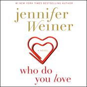 Who Do You Love by  Jennifer Weiner audiobook