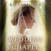 The Wedding Chapel by  Rachel Hauck audiobook
