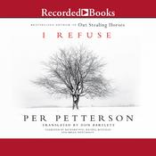 I Refuse by  Per Petterson audiobook