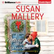 Marry Me at Christmas by  Susan Mallery audiobook