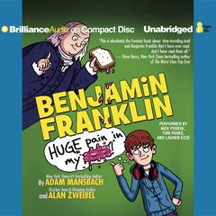 Benjamin Franklin: Huge Pain in My... by Adam Mansbach audiobook