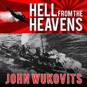 Hell from the Heavens by  John Wukovits audiobook