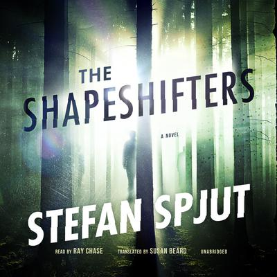 The Shapeshifters by Stefan Spjut audiobook