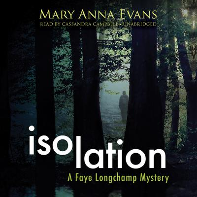 Isolation by Mary Anna Evans audiobook