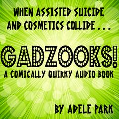 Gadzooks! by Adele Park audiobook