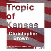 Tropic of Kansas by  Christopher Brown audiobook