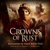 Crowns of Rust by  Daniel Arenson audiobook