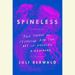 Spineless by Juli Berwald audiobook