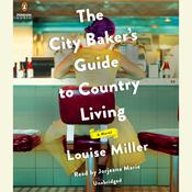 The City Baker's Guide to Country Living by  Louise Miller audiobook