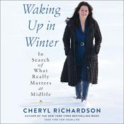 Waking Up in Winter by  Cheryl Richardson audiobook