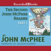 The Second John McPhee Reader, Part One by  John McPhee audiobook