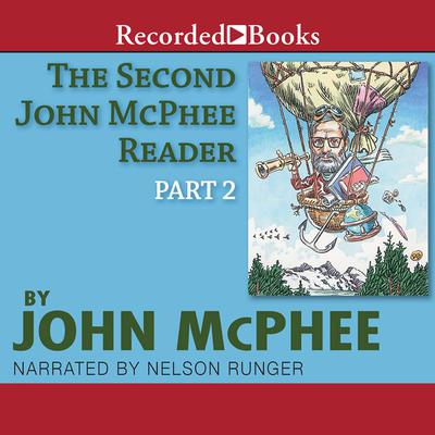 The Second John McPhee Reader, Part Two by John McPhee audiobook