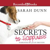 Secrets to Happiness by  Sarah Dunn audiobook