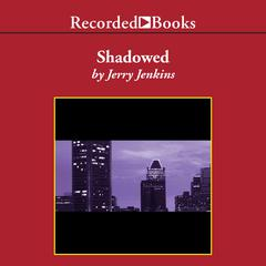Shadowed by Jerry B. Jenkins audiobook
