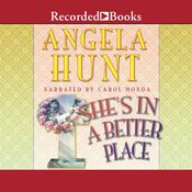 She's in a Better Place by  Angela Hunt audiobook