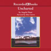 Uncharted by  Angela Hunt audiobook