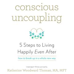 Conscious Uncoupling by Katherine  Woodward Thomas audiobook