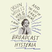 Broadcast Hysteria by  A. Brad Schwartz audiobook