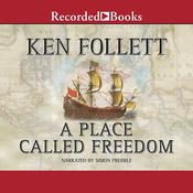 A Place Called Freedom by  Ken Follett audiobook