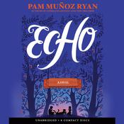 Echo by  Pam Muñoz Ryan audiobook