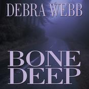Bone Deep by  Debra Webb audiobook