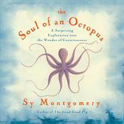 The Soul of an Octopus by  Sy Montgomery audiobook