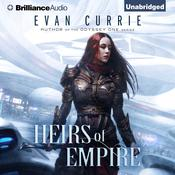 Heirs of Empire by  Evan Currie audiobook