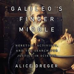 Galileo's Middle Finger