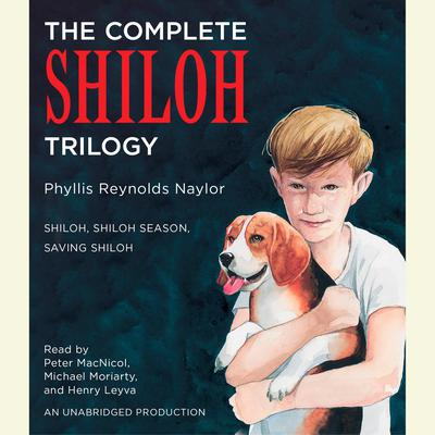 The Complete Shiloh Trilogy by Phyllis Reynolds Naylor audiobook