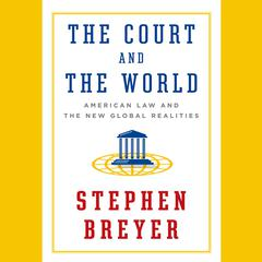 The Court and the World by Stephen Breyer audiobook