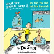What Pet Should I Get? and One Fish Two Fish Red Fish Blue Fish by  Dr. Seuss audiobook