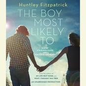 The Boy Most Likely To by  Huntley Fitzpatrick audiobook