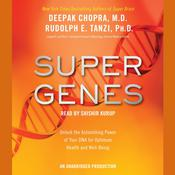 Super Genes by  Deepak Chopra, M.D. audiobook
