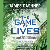 The Game of Lives (The Mortality Doctrine, Book Three) by  James Dashner audiobook