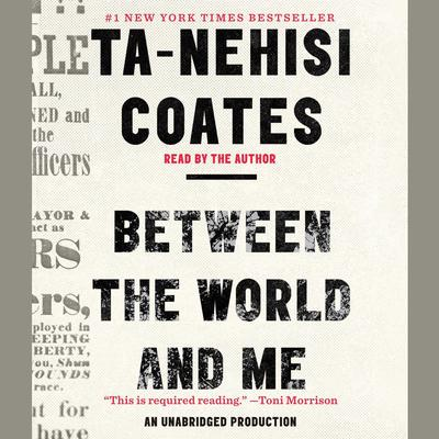 Between the World and Me by Ta-Nehisi Coates audiobook