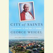 City of Saints by  George Weigel audiobook
