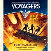 Voyagers: Game of Flames (Book 2) by  Robin Wasserman audiobook