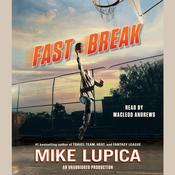 Fast Break by  Mike Lupica audiobook