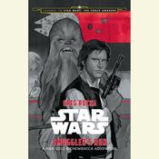 Journey to Star Wars: The Force Awakens Smuggler's Run: A Han Solo Adventure by  Greg Rucka audiobook
