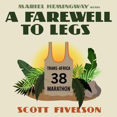 A Farewell to Legs by Scott Fivelson audiobook