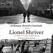 Ordinary Decent Criminals by  Lionel Shriver audiobook