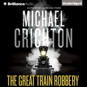 The Great Train Robbery by  Michael Crichton audiobook