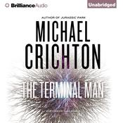 The Terminal Man by  Michael Crichton audiobook